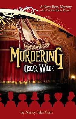 "Murdering Oscar Wilde - a ""Nosy Rosy"" Cozy Mystery"